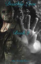 Deathly Love (Book 2) by DeathlyHaven