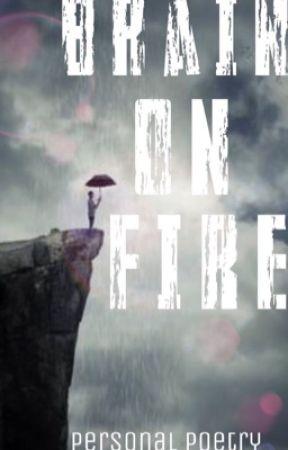 Brain On Fire by werewolfandypandy123
