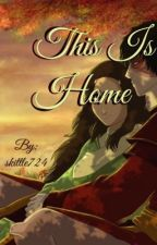 This is Home by HeretoWriteandFight