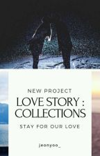 [COMPLETED] LOVE STORY : COLLECTIONS by jeonyoo_