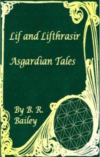 Lif and Lifthrasir - Asgardian Tales - Book 1 cover
