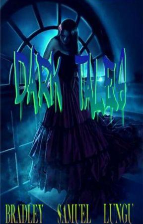 Dark Tales by bradley_samuel_lungu