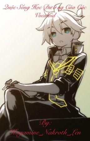 Quộc Sống Học Đường Của Các Vocaloid by -_Kagamine-Len_-