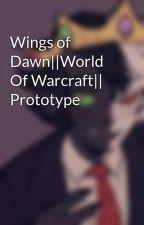 Wings of Dawn||World Of Warcraft|| Prototype by BlueSkullPhoenix