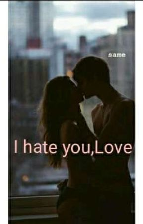 I hate you,Love... by marycalciano