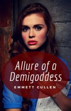 Allure of a Demigoddess (E. Cullen) by Lone-wolf-fanfics