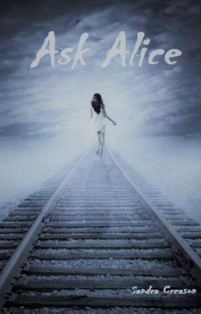 Ask Alice by sgcreason