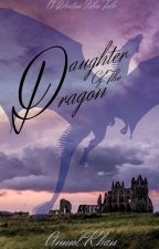 Daughter Of The Dragon by The_OrangeAuthor
