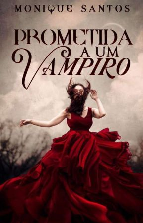 Prometida A Um Vampiro by Nickdreams