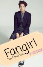 Fangirl - Exo Kai Fanfiction COMPLETED by joellecaroline