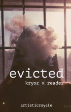 evicted ➳ kryozgaming by starkissedbxby