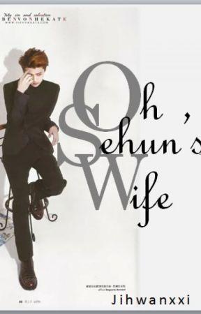 OH SEHUN'S WIFE by Jihwanxxi