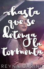 Hasta que se detenga la tormenta by ReynaCary