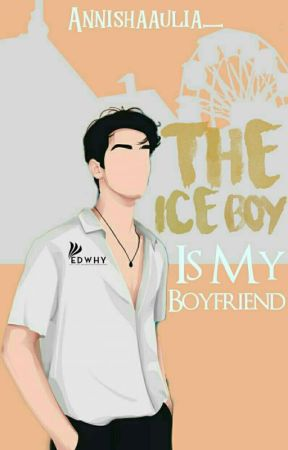 The Ice Boy Is My Boyfriend by Annishaaulia_