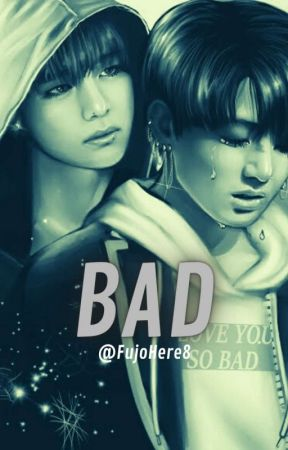 BAD (vkook/taekook) END by FujoHere8