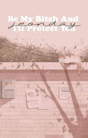 ˹Be My Bitch And I'll Protect You˼ ✧ ᵛᵏᵒᵒᵏ by jeonday