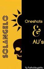 Solangelo Oneshots and AU's by JustASolangeloStan