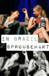 In Brazil || Sprousehart [CONCLUÍDA] cover