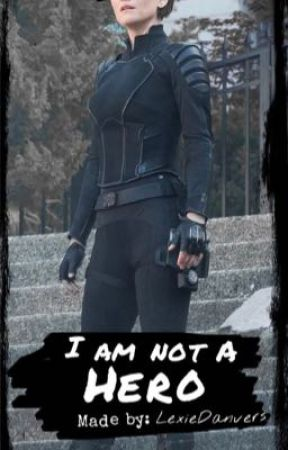I am not a hero  by -Alex_Danvers-