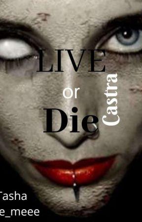 Live Or Die Castra  by tasha_pie_meee
