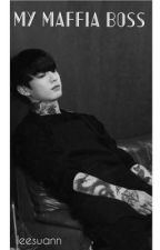 My Maffia Boss {Jungkook Fanfiction} by Sandraghh