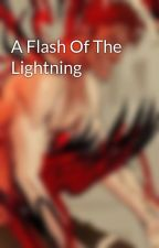 A Flash Of The Lightning by ccrnage