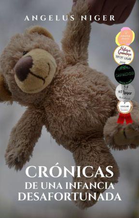 Crónicas de una infancia desafortunada by AngelusNiger