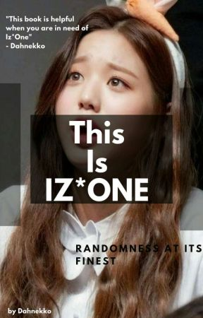 This is IZ*ONE by Psycatwo