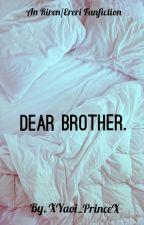 Dear Brother. by hyper4hugs