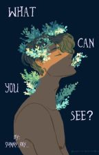 What Can You See? (Creepypasta x male reader) ReWritten  by Sunny_Ray_