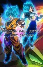 Dragon Ball Super: Lost Saiyan (OC X DBS) by LifeSupportZwei
