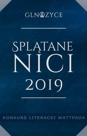 """Konkurs literacki """"Splątane nici"""" [2019] - zakończony by GLNozyce"""