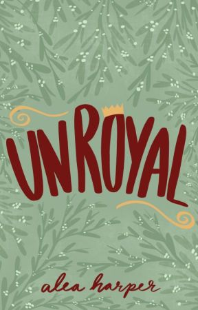 UNROYAL - a christmas short story [COMPLETE] by AleaHarper