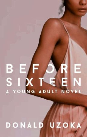 Before Sixteen  by Donaldprince