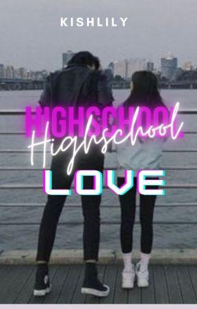 Highschool Love [C] ✔️ by Kishlily