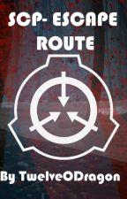 SCP- Escape Route by TwelveODragon