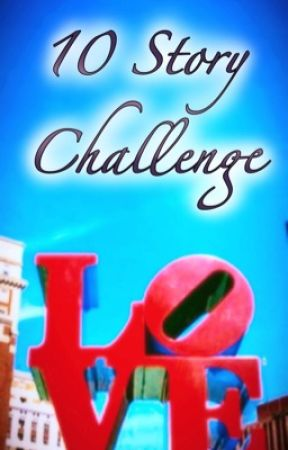 10 Story Challenge by Kyoala_Starlite