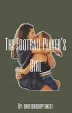 The Football Player's Girl (girlxgirl) by unfeignedoptimist