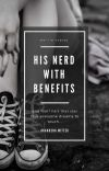 His Nerd with Benefits  cover