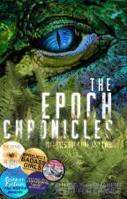 THE EPOCH CHRONICLES by risen_phoenix