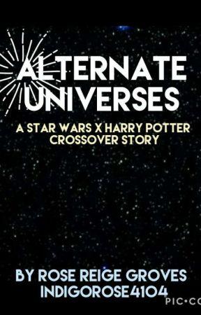Alternate Universes   Star Wars x Harry Potter (ON HOLD) by IndigoRose4104