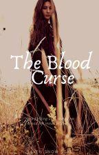 The Blood Curse by RavenSnowStar94
