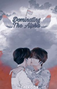 Dominating The Alpha {KookV}✔ cover