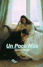 Un Poco Más {Samuel Garcia  - Elite} by soccertrashjr