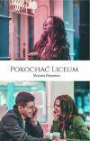 Pokochać Liceum [ZAKOŃCZONE] cover