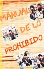 Manual De Lo Prohibido »» joerick «« (CAPÍTULOS INTRODUCTORIOS) by _wrstories_