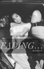 Fading... (XXXTENTACION) 𝐔𝐍𝐄𝐃𝐈𝐓𝐄𝐃 by JaayLuvsYu