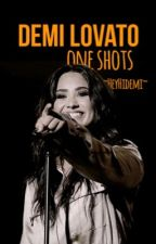 Demi Lovato One Shots by HeyHiDemi