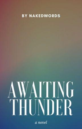 Awaiting Thunder (Crisostomo #7) | ONGOING by nakedwords