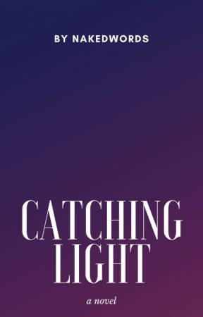 Catching Light (Crisostomo #6)   ONGOING by nakedwords